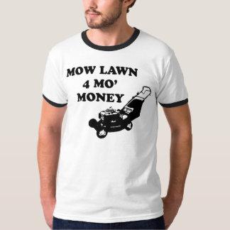Mow Lawn Mo' Money T-Shirt