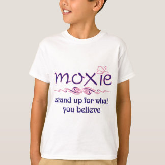 Moxie - Stand Up & Believe T-Shirt