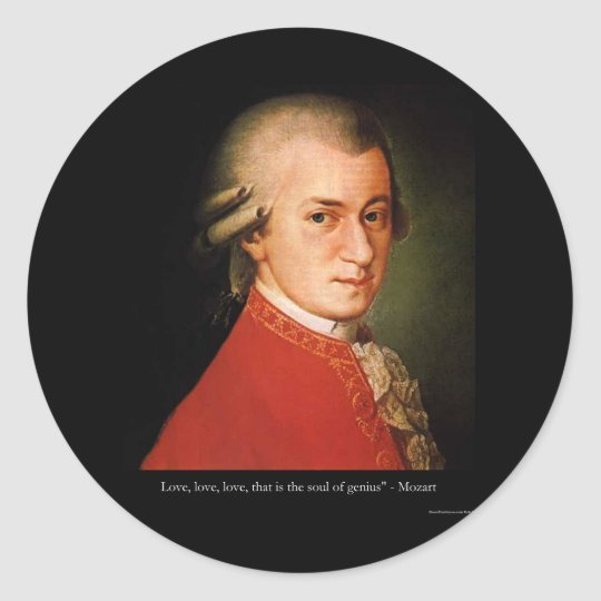 "Mozart ""Love Love Love"" Quote Gifts & Collectibles Classic Round Sticker"