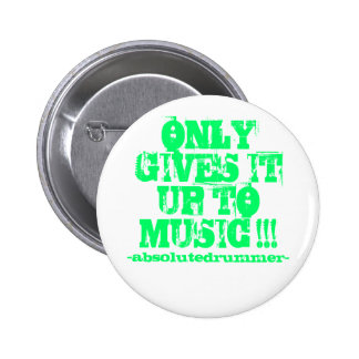 """MPM/ABD- """"Only to the music"""" Neon Green Button! Button"""