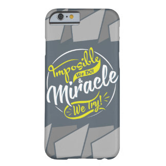 mposible We DO! & Miracle We Try! EST. 2016 iPhone Barely There iPhone 6 Case
