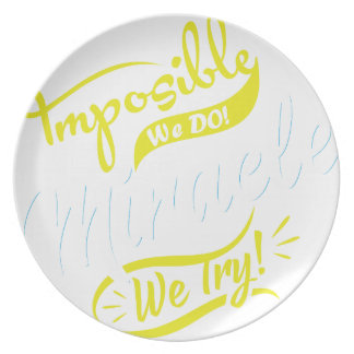 mposible We DO! & Miracle We Try! EST. 2016 iPhone Dinner Plate