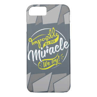 mposible We DO! & Miracle We Try! EST. 2016 iPhone iPhone 7 Case