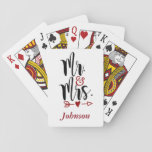 "Mr. and Mrs. Playing Cards<br><div class=""desc"">Cute playing cards perfect as a wedding present or for the couple celebrating 50 years together.  These cards have a white background with Mr. &amp; Mrs. at the top.  A red heart with an arrow through it is below the Mr. &amp; Mrs.  You customize the name at the bottom.</div>"