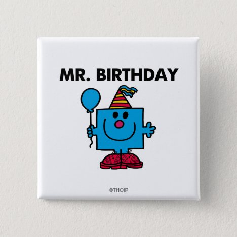 Mr. Birthday | Happy Birthday Balloon Pinback Button