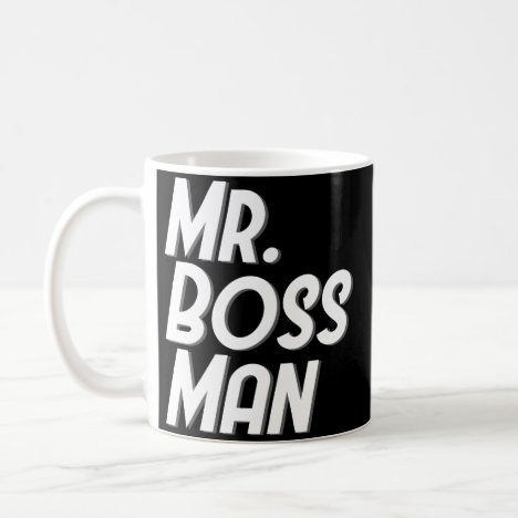 Mr. Boss Man Funny Male Coffee Mug Gifts