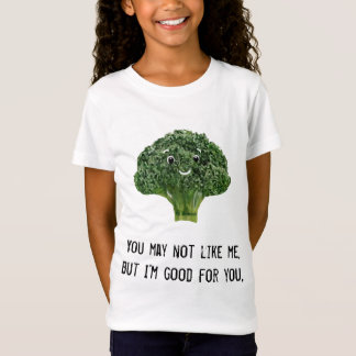 Mr.Broccoli, You may not like me, but I'm good ... T-Shirt