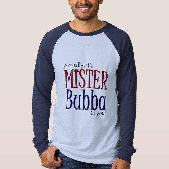 Mr. Bubba T-Shirt