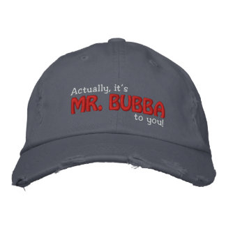 MR. Bubba to you! Embroidered Baseball Cap