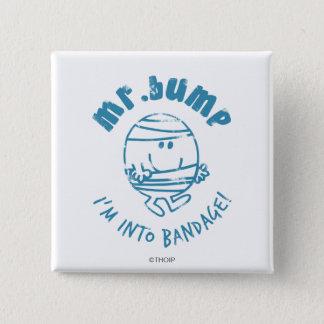 Mr. Bump | I'm Into Bandage Button