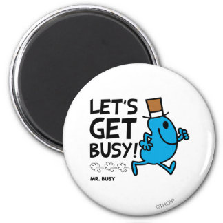 Mr. Busy | Let's Get Busy Black Text Magnet
