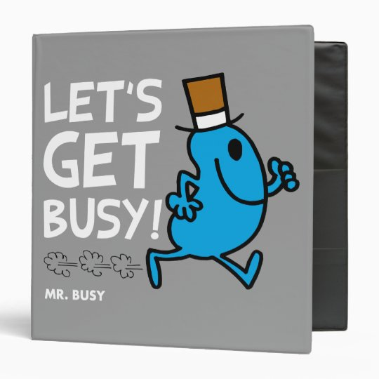 Mr. Busy | Let's Get Busy White Text 3 Ring Binder