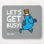 Mr. Busy   Let's Get Busy White Text Mouse Pad