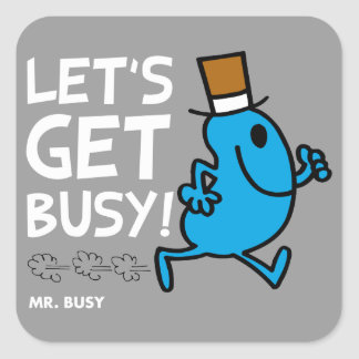 Mr. Busy | Let's Get Busy White Text Square Sticker