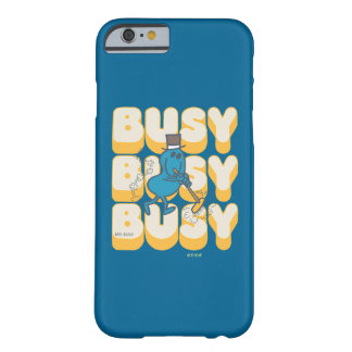 Mr. Busy Sweeping Quickly Barely There iPhone 6 Case