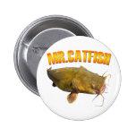Mr Catfish fishing Pinback Button