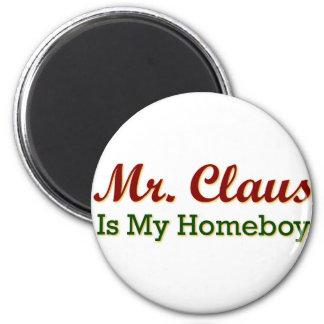 Mr. Claus is My Homeboy 2 Inch Round Magnet