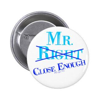 Mr. Close Enough 2 Inch Round Button