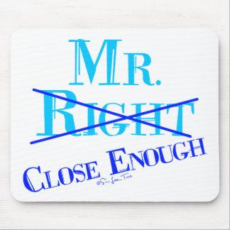 Mr. Close Enough Mouse Pad