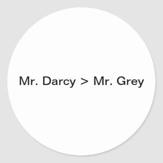 Mr. Darcy is greater than Mr.Grey Classic Round Sticker