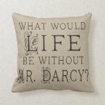 Mr Darcy Jane Austen Lover Quote Pillow