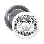Mr Darcy Loves and Admires 2 Inch Round Button