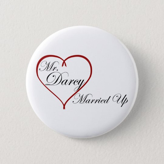 Mr. Darcy Married Up Pinback Button