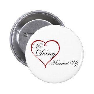 Mr. Darcy Married Up Pinback Buttons