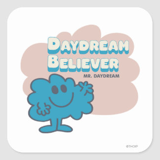 Mr. Daydream Believer Square Sticker