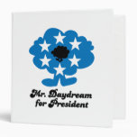 Mr Daydream for President 3 Ring Binders