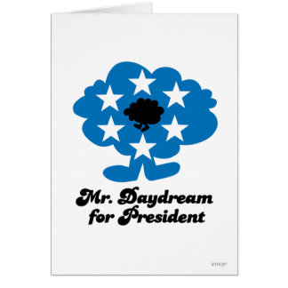 Mr. Daydream For President Greeting Card
