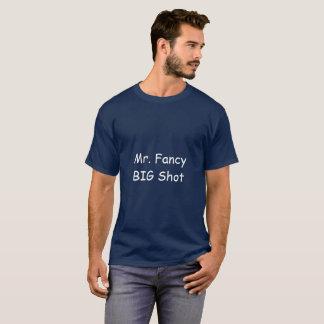Mr. Fancy BIG Shot Shirt