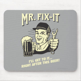 Mr. Fixit: After this Beer Mouse Pad