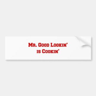 mr-good-lookin-is-cookin-fresh-brown.png bumper sticker