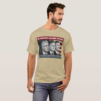 Mr. Gorbachev, Tear Down This Wall! T-Shirt