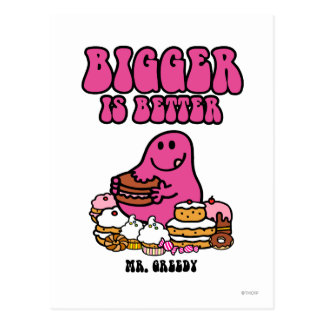 Mr. Greedy | Bigger Is Better Postcard