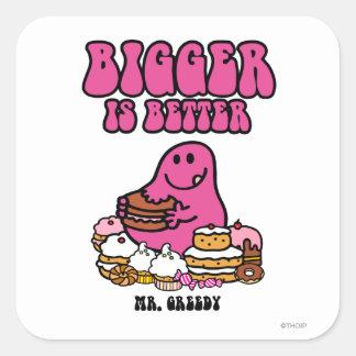 Mr. Greedy | Bigger Is Better Square Sticker