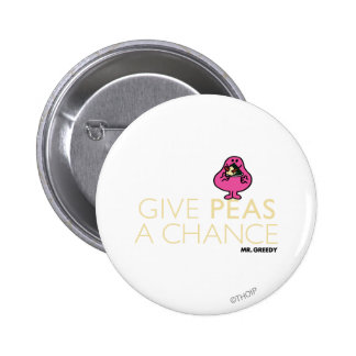 Mr. Greedy | Give Peas A Chance 2 Inch Round Button