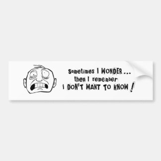 "Mr. Grimly ""I don't want to know!"" Bumper Sticker"