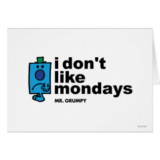 Mr. Grumpy Does Not Like Monday Card