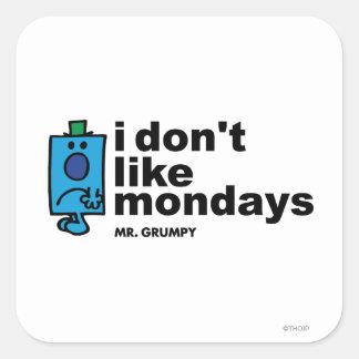Mr. Grumpy Does Not Like Monday Square Sticker