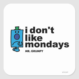 Mr. Grumpy Does Not Like Monday Square Sticker