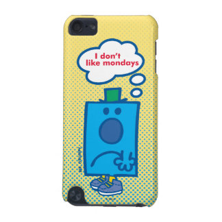 Mr Grumpy | I Don't Like Mondays Thought Bubble iPod Touch 5G Covers
