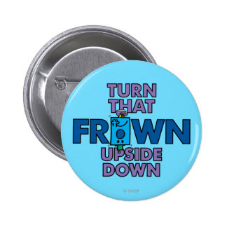 Mr Grumpy | Turn That Frown Upside Down Button