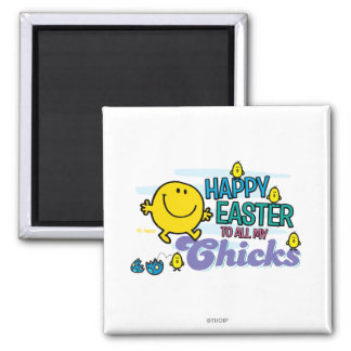 Mr. Happy | Happy Easter To All My Chicks 2 Inch Square Magnet