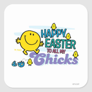 Mr. Happy | Happy Easter To All My Chicks Square Sticker