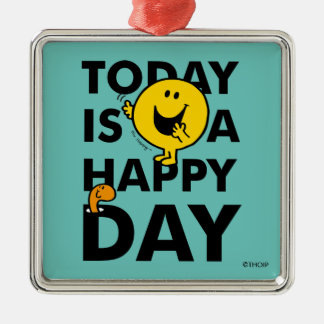Mr. Happy   Today is a Happy Day Metal Ornament