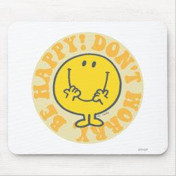Mr. Happy's Happy Motto Mouse Pad