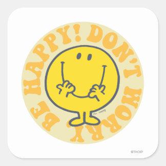 Mr. Happy's Happy Motto Square Sticker
