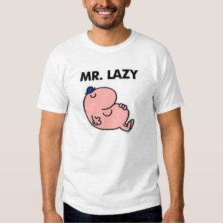 Mr. Lazy Snoozing Away T Shirts
